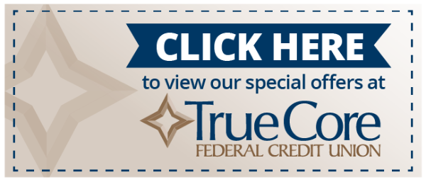 "Preview image of our coupon sheet. ""Click here to view our special offers at TrueCore"""