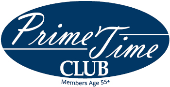 Prime Time Club for members age 55+
